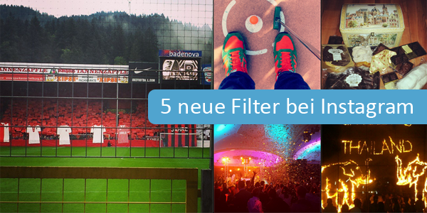 Innovativ: 5 neue Filter bei Instagram